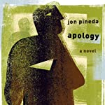 Apology: A Novel | Jon Pineda
