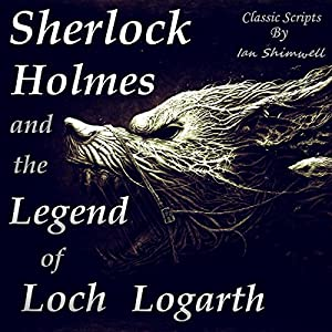 Sherlock Holmes and the Legend of Loch Logarth Audiobook