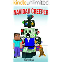 Navidad Creeper: Un Cuento de Festividad (No Oficial Minecraft Libro en Español)