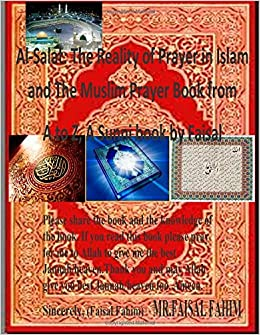 Book Al-Salat: The Reality of Prayer in Islam and The Muslim Prayer Book from A to Z, A Sunni book by Faisal