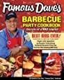 Famous Dave's Barbecue Party Cookbook: Secrets of a BBQ Legend