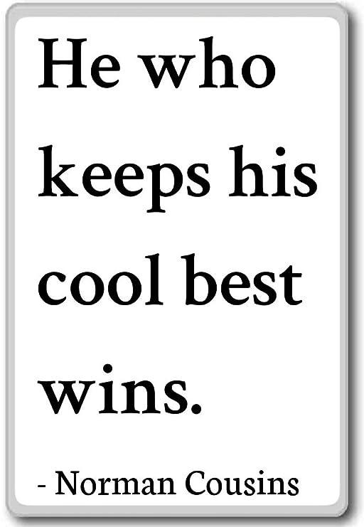 El Que Mantiene su Cool mejor gana. - Norman Primos citas imán ...