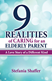 9 Realities of Caring for an Elderly Parent: A Love Story of a Different Kind