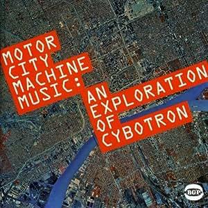 Motor City Machine Music: An Exploration of Cybotron