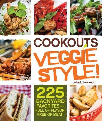 Read Online Cookouts Veggie Style!: 225 Backyard Favorites - Full of Flavor, Free of Meat ebook