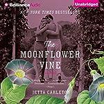 The Moonflower Vine: A Novel | Jetta Carleton