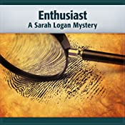 Enthusiast: A Tom Walker Mystery, Book 6 (A Sarah Logan Mystery) | Deaver Brown