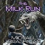 The Milk Run | Michael Brachman