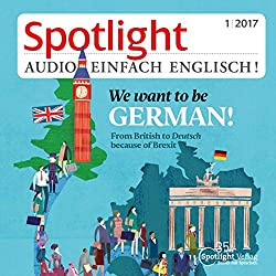 Spotlight Audio - We want to be German. 1/2017