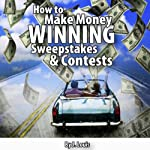 How to Make Money Winning Sweepstakes and Contests | J. Louis
