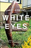 img - for White Eyes 16 Stories book / textbook / text book