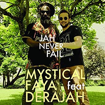 Jah Never Fail (feat. Derajah) by Mystical Faya on Amazon ...