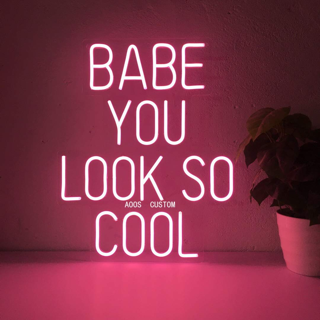 Babe You Look So Cool Custom Dimmable LED Neon Signs for Wall Decor (Customization Options: Color, Size, Dimming, Wall Mounted, Desktop Type, Hanging in a Window/Ceiling, Electrical/Battery powered)