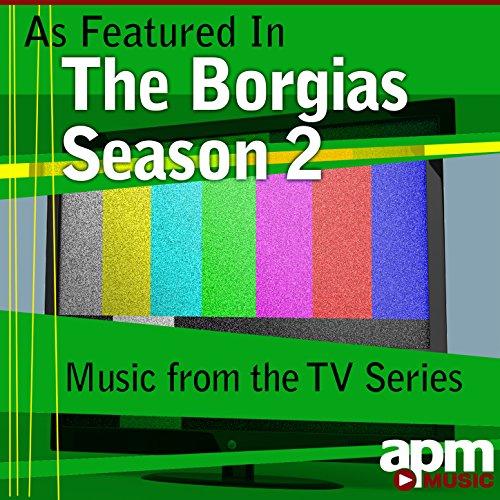 """The Borgias (As Featured in the TV Series """"The Borgias - Season 2"""") - EP"""
