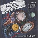 Plant Based Dips n' Dressings: Raw Vegan Gluten Free Dips, Dressings, Condiments & sauces