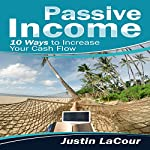 Passive Income: 10 Ways to Increase Your Cash Flow | Justin LaCour