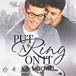 Put a Ring on It: Ready or Knot, Book 1 | K.A. Mitchell