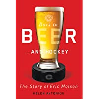 Back to Beer...and Hockey: The Story of Eric Molson