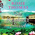 The Kashmir Shawl Audiobook by Rosie Thomas Narrated by Nerys Hughes
