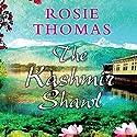 The Kashmir Shawl Hörbuch von Rosie Thomas Gesprochen von: Nerys Hughes