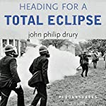 Heading for a Total Eclipse | John Philip Drury