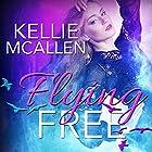 Flying Free: The Caged Series, Book 4 Hörbuch von Kellie McAllen Gesprochen von: Heather Taylor