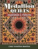 Medallion Quilts: Inspiration & Patterns