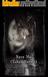 Save Me (Taken Series Book 1)