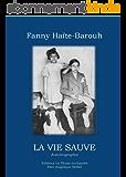 LA VIE SAUVE: Autobiographie de Fanny Haïte-Barouh