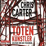 Totenkünstler (Hunter und Garcia Thriller 4) | Chris Carter