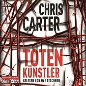 Totenkünstler (Hunter und Garcia Thriller 4) | Chris Carter