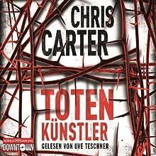 Totenkünstler (Hunter und Garcia Thriller 4) Hörbuch von Chris Carter Gesprochen von: Uve Teschner