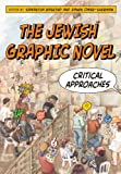 Book Cover for The Jewish Graphic Novel: Critical Approaches