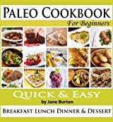 Paleo Cookbook:  Illustrated Paleo Cookbook for Beginners. Easy Breakfast, Lunch, Dinner, Sides and Dessert Recipe Book (Paleo Recipes: Paleo Recipes for ... & Desserts Recipe Book 8) (English Edition)