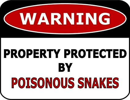 Warning Property Protected By Poisonous Snakes Laminated Funny Sign