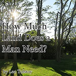 How Much Land Does a Man Need? Hörbuch