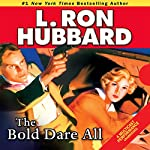 The Bold Dare All: Stories from the Golden Age | L. Ron Hubbard