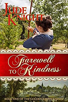 Farewell to Kindness (The Golden Redepennings Book 1) by [Knight, Jude]