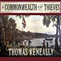 A Commonwealth of Thieves: The Improbable Birth of Australia Audiobook by Thomas Keneally Narrated by Simon Vance