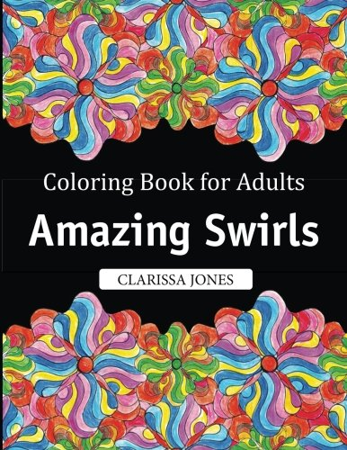 Coloring Book For Adults Amazing Swirls