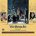Weihnacht: Das Hörspiel nach der Reiseerzählung von Karl May Hörspiel von Karl May Gesprochen von: Joshy Peters, Benjamin Armbruster