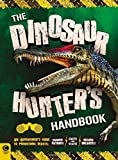img - for The Dinosaur Hunter's Handbook: An Adventurer's Guide to Prehistoric Beasts book / textbook / text book