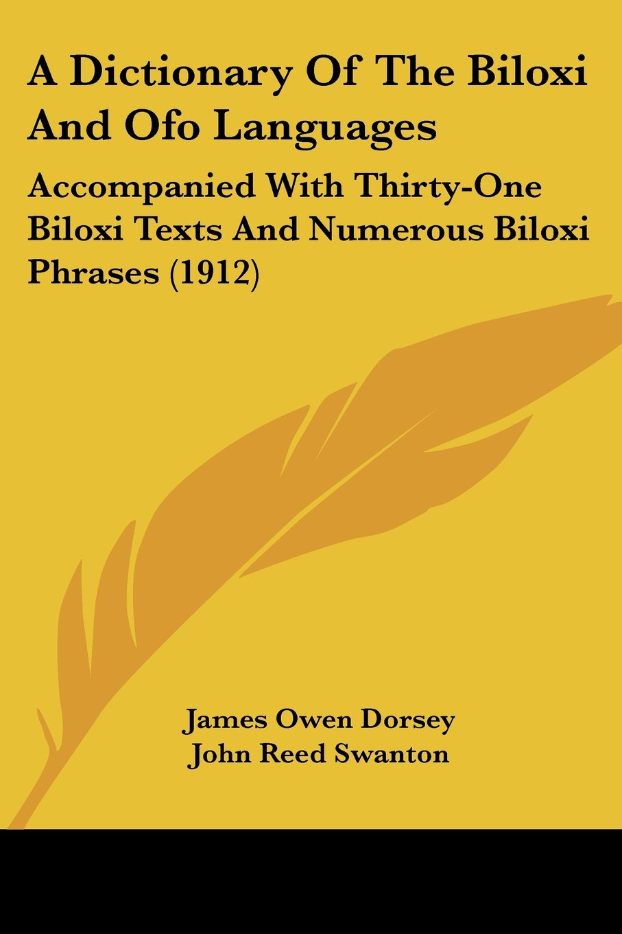 A Dictionary Of The Biloxi And Ofo Languages: Accompanied With Thirty-One Biloxi Texts And Numerous Biloxi Phrases (1912) ebook