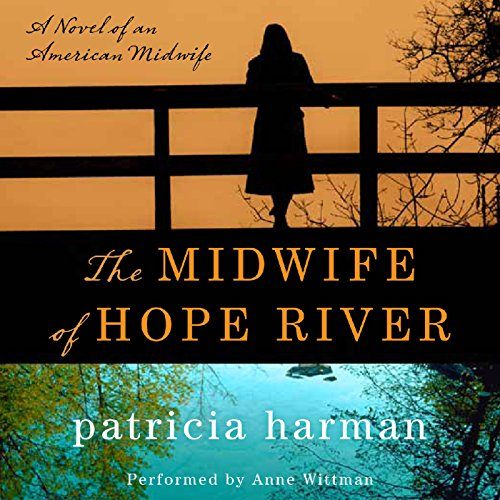 The Midwife of Hope River: A Novel of an American Midwife Audiobook [Free Download by Trial] thumbnail