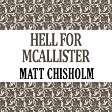 Hell for McAllister Audiobook by Matt Chisholm Narrated by John McLain