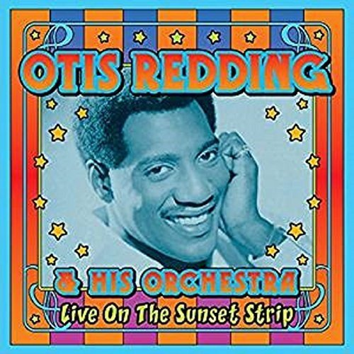 OTIS REDDING - Live on the Sunset Strip