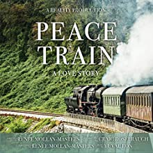 Peace Train: A Love Story Audiobook by Renée Mollan-Masters Narrated by Diana Gardner