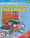 How to Rebuild the Small-Block Chevrolet (S-A Design Workbench Series)