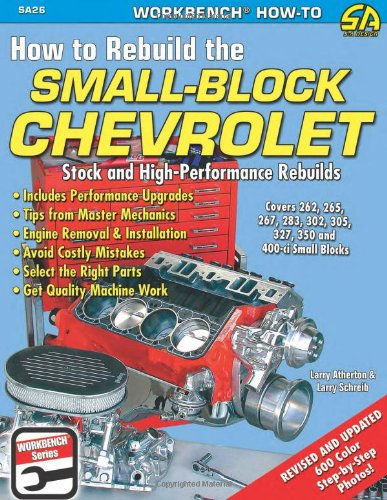 How to Rebuild the Small-Block Chevrolet (S-A Design Workbench - Block Small Chevy Rebuild
