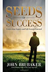 Seeds of Success: Leadership, Legacy, and Life Lessons Learned (Morgan James Faith) Paperback